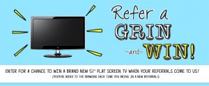 Refer a grin and win!